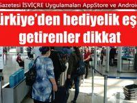 Türkiye'den hediyelik eşya getirenler dikkat