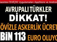 DÖVİZLE ASKERLİK 5 BİN EURO'NUN ÜZERİNE ÇIKIYOR