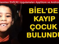 Bienne'de kaybolan çocuk bulundu