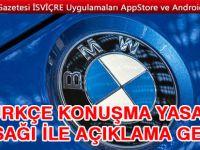 """BMW: """"Türkçe yasağı kesinlikle olamaz!"""""""