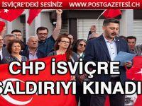 CHP İsviçre saldırıyı kınadı