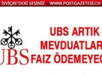 UBS, artık tasarruf hesaplarına faiz ödemeyecek