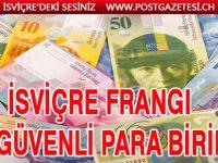 İsviçre Frangı En Güvenli Para Birimi!