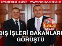 Çavuşoğlu İsviçre Dışişleri Bakanı Ignazio Cassis ile heyetlerarası görüştü