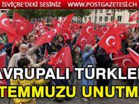 Avrupalı Türkler 15 Temmuz'u unutmadı