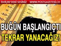 KAVURUCU SICAKLAR İSVİÇRE'YE GERİ GELDİ