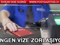 İsviçre Schengen vize politikasını zorlaştırıyor