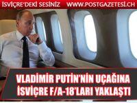 Putin Fransa'ya uçarken Rus uçağına İsviçre savaş jetleri 'eşlik' edince...