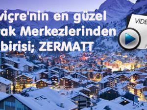 İsviçre'nin en güzel Kayak Merkezlerinden birisi; ZERMATT