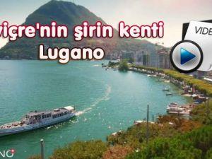 İsviçre'nin şirin kenti Lugano