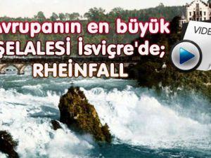 Avrupanın en büyük ŞELALESİ İsviçre'de ; RHEİNFALL