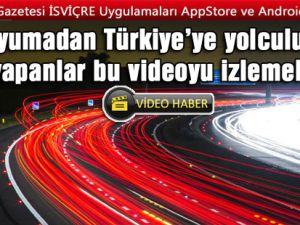 Uyumadan Türkiye'ye yolculuk yapanlar bu videoyu izlemeli